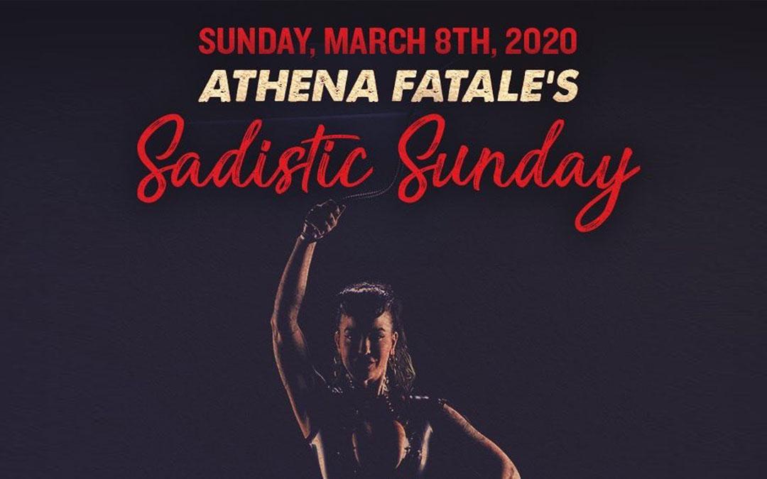 Athena Fatales Sadistic Sunday March 8th 2020